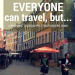 Not everyone can travel, but…
