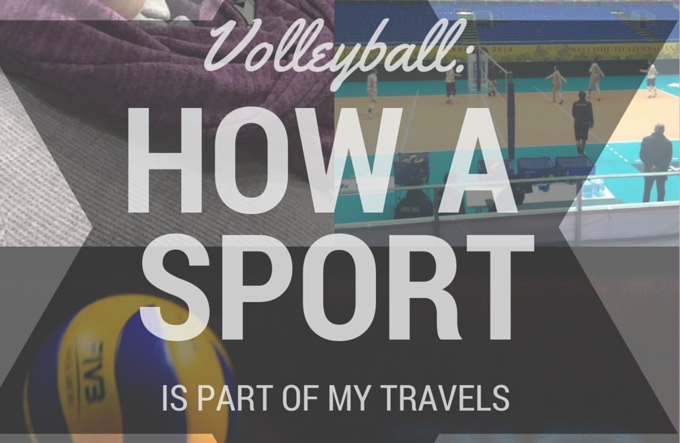 Volleyball: How a Sport Is Part of My Travels