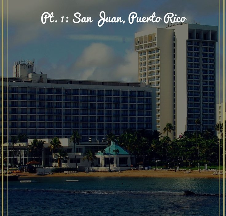 Complete Guide to Caribbean Hotels Pt 1: San Juan