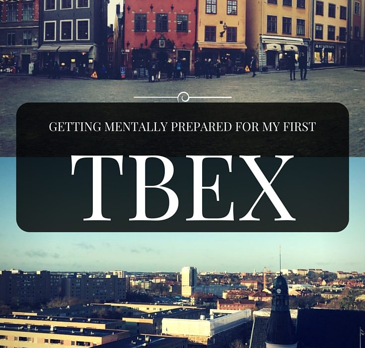 Getting Mentally Prepared For My First TBEX