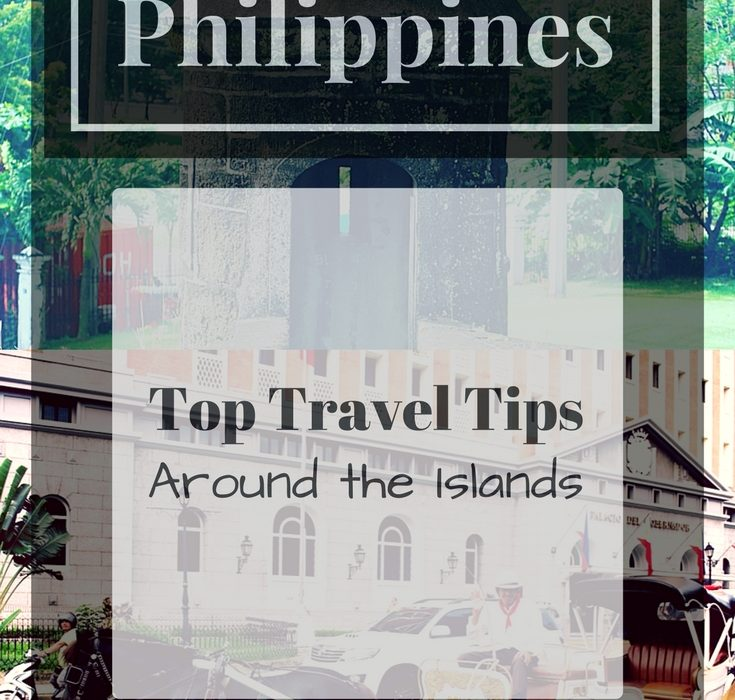 Philippines: Top Travel Tips Around the Islands