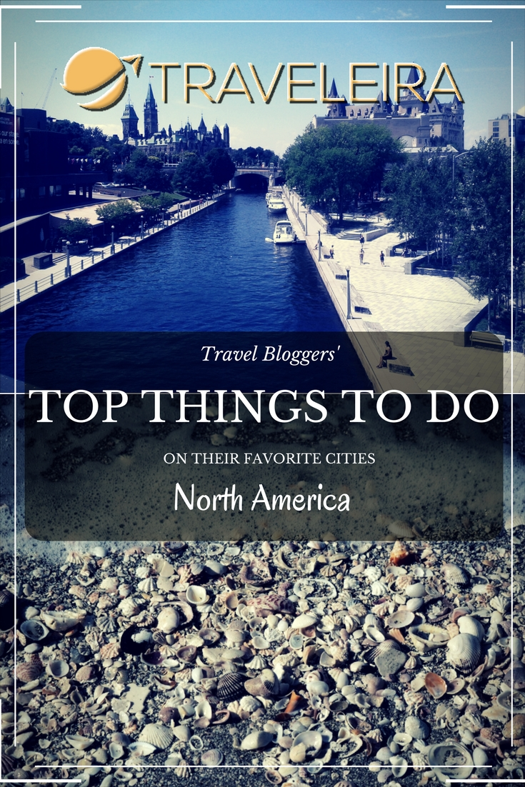Travel Bloggers' Top Things To Do: North America | Traveleira