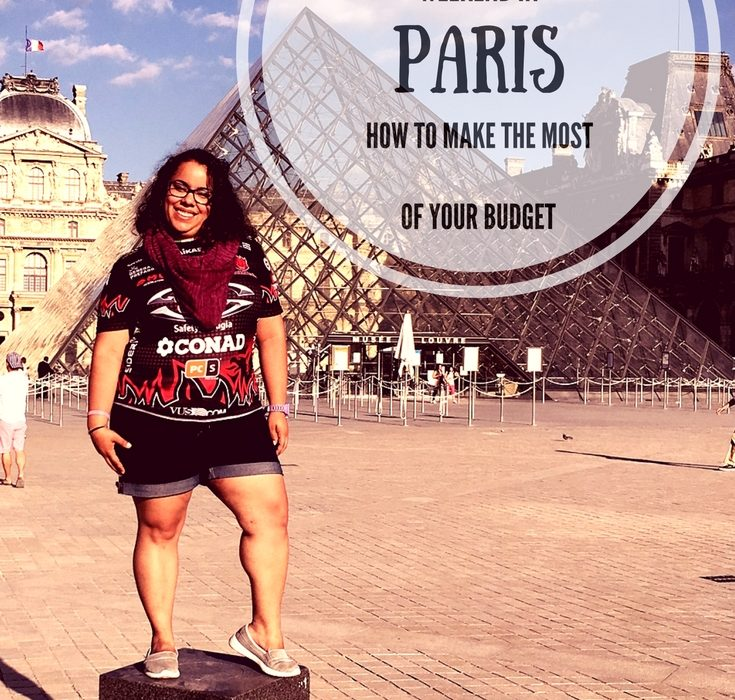 Weekend in Paris: How to Make the Most Out Of Your Budget