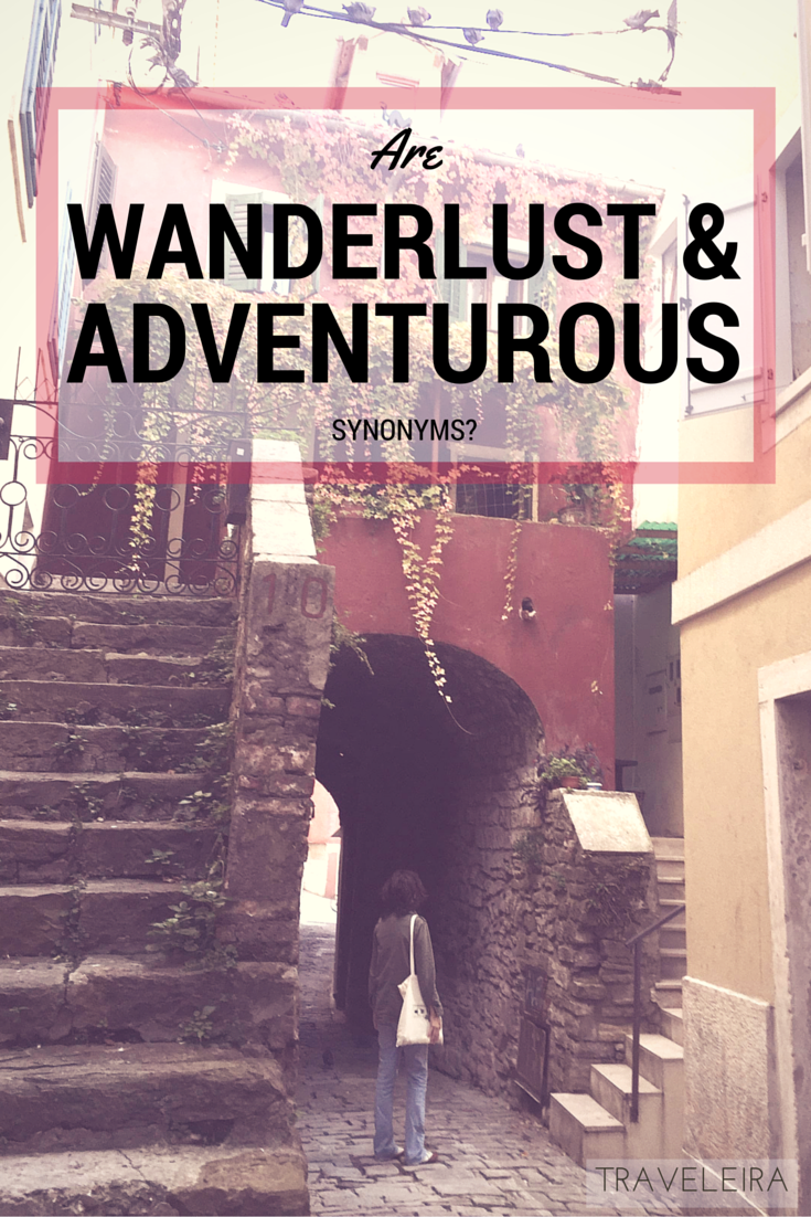 "Are ""wanderlust"" and ""adventurous""' synonyms?"