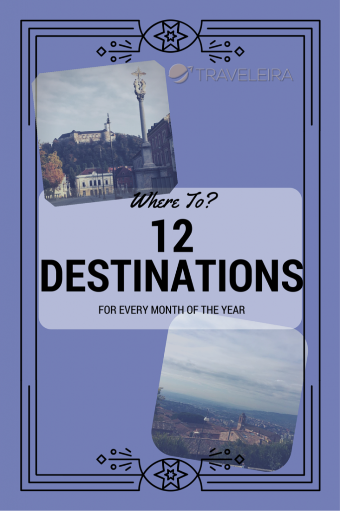 WHERE TO? 12 destinations for every months!