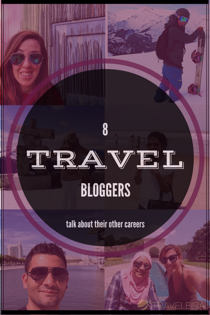 8 Travel Bloggers talk about how they combine their travel blogging careers with other passions.