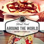 Street Food Around the World that Travel Bloggers Love