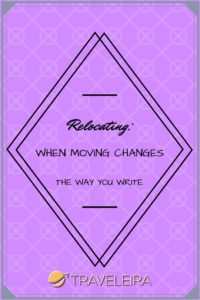 Relocating: When Moving Changes The Way You Write