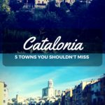 Catalonia: 5 Towns You Shouldn't Miss