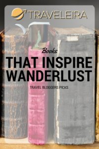 We asked some Travel Bloggers about the books that have inspired their wanderlust. These were their picks.