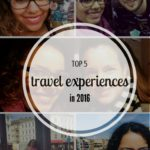 Top 5 Travel Experiences in 2016
