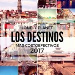 Lonely Planet: Los Destinos Más Costoefectivos 2017