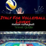 Italy For Volleyball Lovers – Italian Volleyball Travel Guide